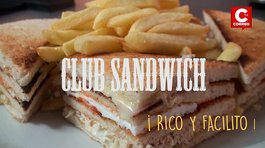 ​Rico y facilito: Club Sandwich más fácil de lo que pensabas (VIDEO)